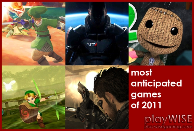 Most anticipated 2011 - playwisegaming.com